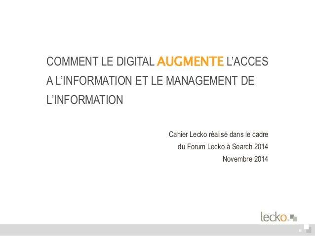 COMMENT LE DIGITAL AUGMENTE L'ACCES  A L'INFORMATION ET LE MANAGEMENT DE  L'INFORMATION  Cahier Lecko réalisé dans le cadr...