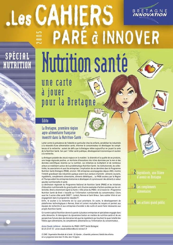 SPÉCIALNUTRITION   Nutrition santé            une carte            à jouer            pour la Bretagne            Edito   ...