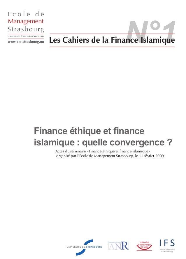 N°1Les Cahiers de la Finance Islamique Finance éthique et finance islamique : quelle convergence ? Ecole de Management Str...