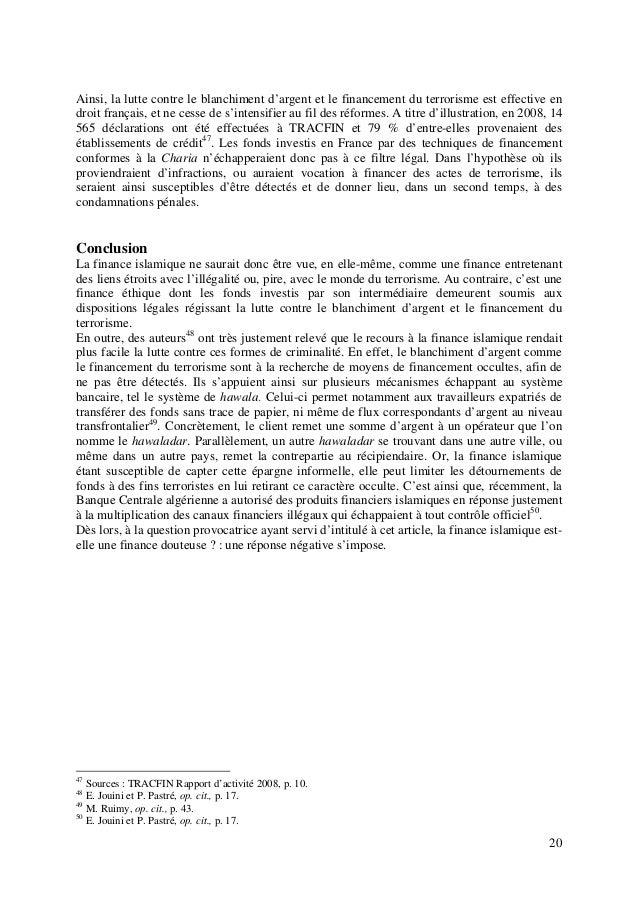 20 Ainsi, la lutte contre le blanchiment d'argent et le financement du terrorisme est effective en droit français, et ne c...