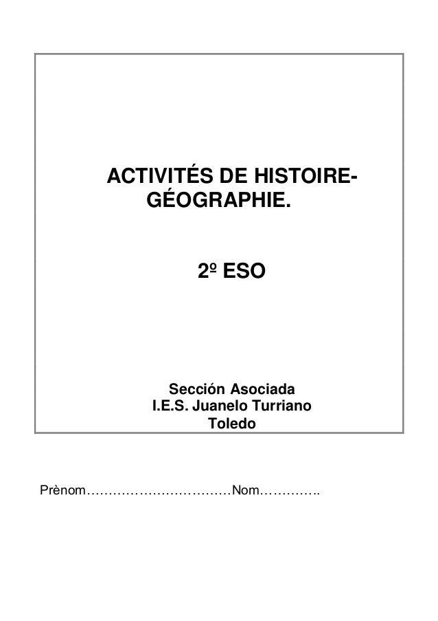 ACTIVITÉS DE HISTOIRE- GÉOGRAPHIE. 2º ESO Sección Asociada I.E.S. Juanelo Turriano Toledo Prènom……………………………Nom…………..