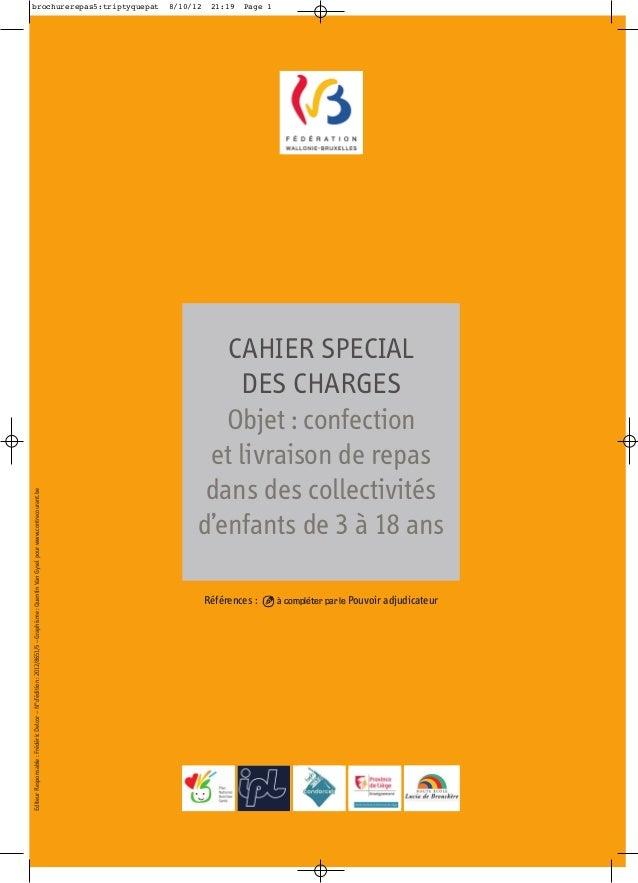 CAHIER SPECIAL DES CHARGES Objet : confection et livraison de repas dans des collectivités d'enfants de 3 à 18 ans Référen...