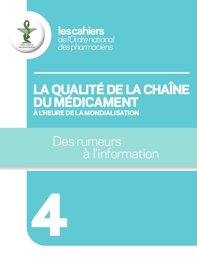 les cahiers  de l'Ordre national des pharmaciens  LA QUALITE DE LA CHAÎNE DU MEDICAMENT A L'HEURE DE LA MONDIALISATION  De...