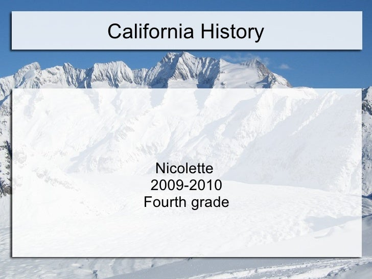 California History Nicolette  2009-2010 Fourth grade