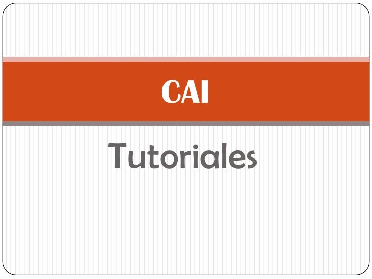 Tutoriales<br />CAI<br />