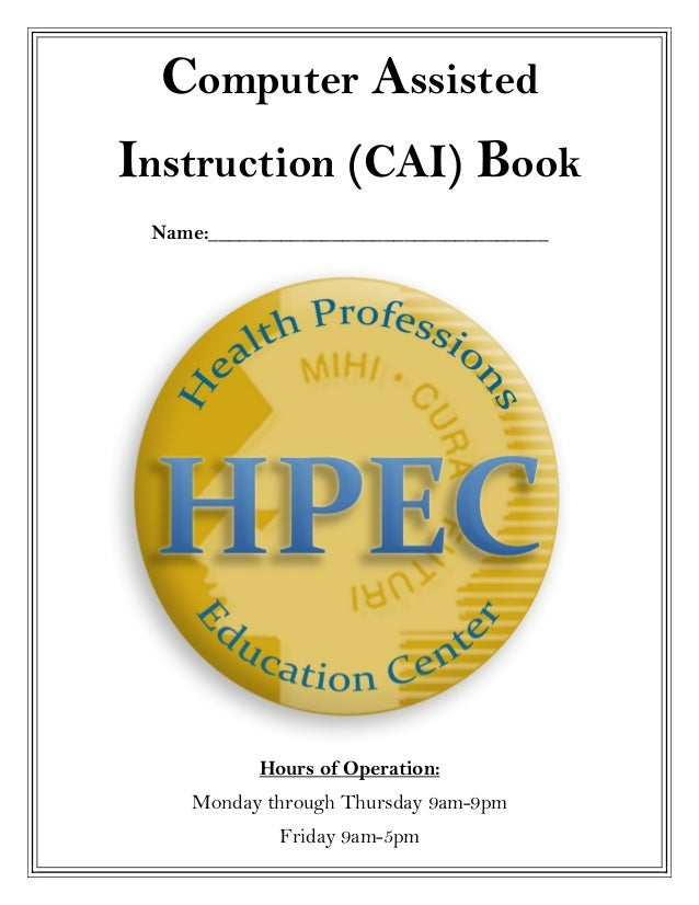 Computer AssistedInstruction (CAI) Book Name:_________________________________           Hours of Operation:    Monday thr...