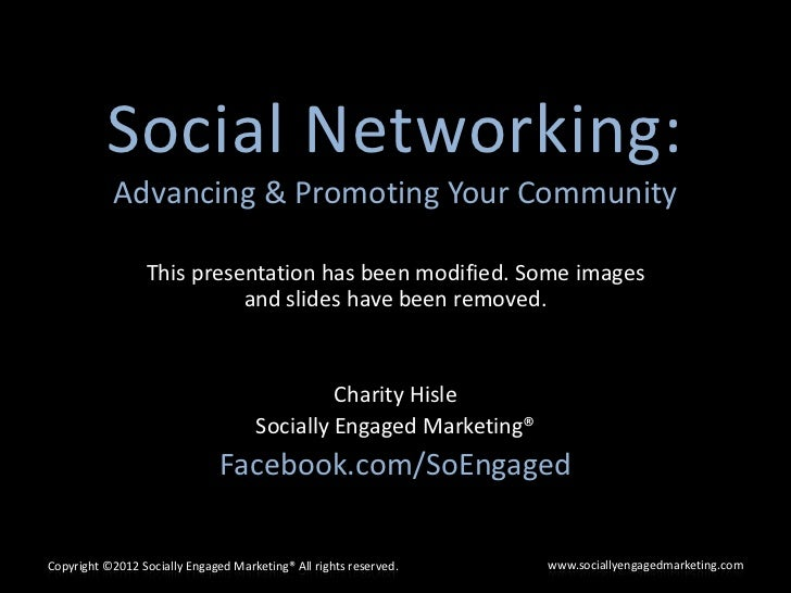Social Networking:            Advancing & Promoting Your Community                  This presentation has been modified. S...