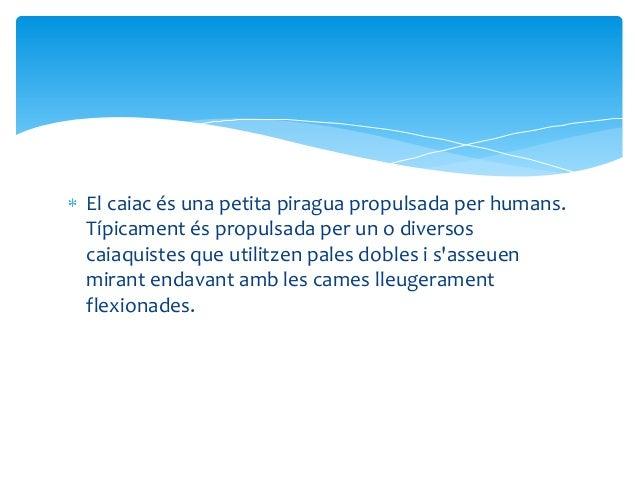 Caiac  Slide 2
