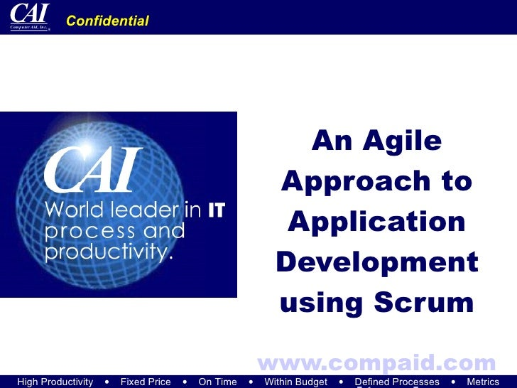 An Agile Approach to Application Development using Scrum www.compaid.com www.itmpi.org