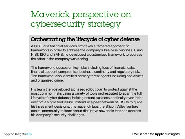 Maverick perspective on cybersecurity strategy Orchestrating the lifecycle of cyber defense A CISO of a financial services ...