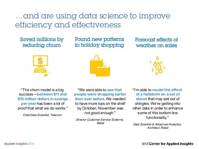 """…and are using data science to improve efficiency and effectiveness """"The churn model is a big success—between $11 and $16 ..."""