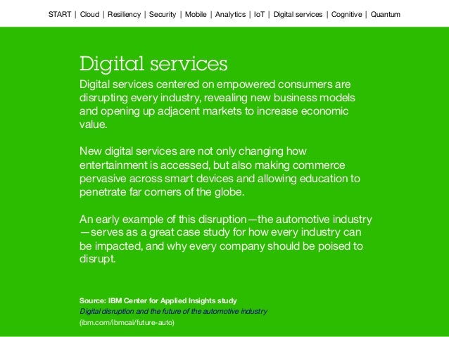 Digital services centered on empowered consumers are disrupting every industry, revealing new business models and opening ...
