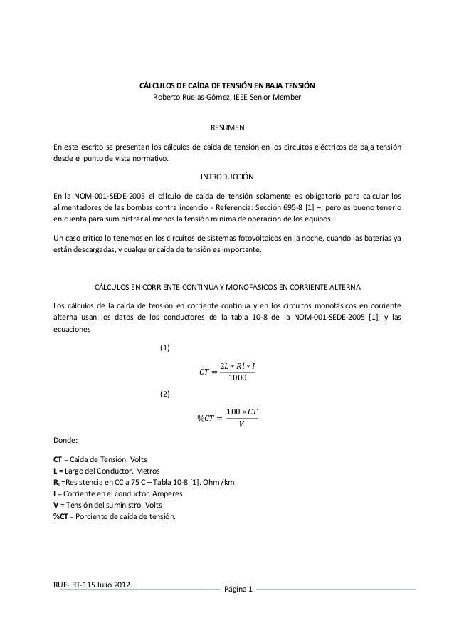 RUE- RT-115 Julio 2012. Página 1 CÁLCULOS DE CAÍDA DE TENSIÓN EN BAJA TENSIÓN Roberto Ruelas-Gómez, IEEE Senior Member RES...