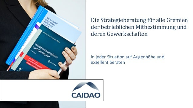 Die  Strategieberatung  für  alle  Gremien   der  betrieblichen  Mitbestimmung  und   deren  Gewerksch...