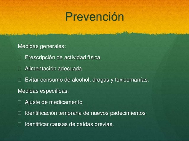 Prevención Medidas generales:  Prescripción de actividad física  Alimentación adecuada  Evitar consumo de alcohol, drog...