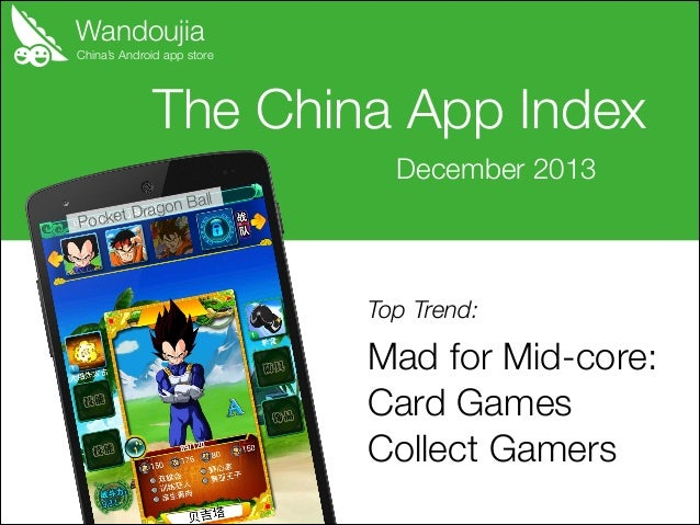 Wandoujia  China's Android app store  The China App Index December 2013 on Ball et Drag  Pock  Top Trend:  Mad for Mid-cor...