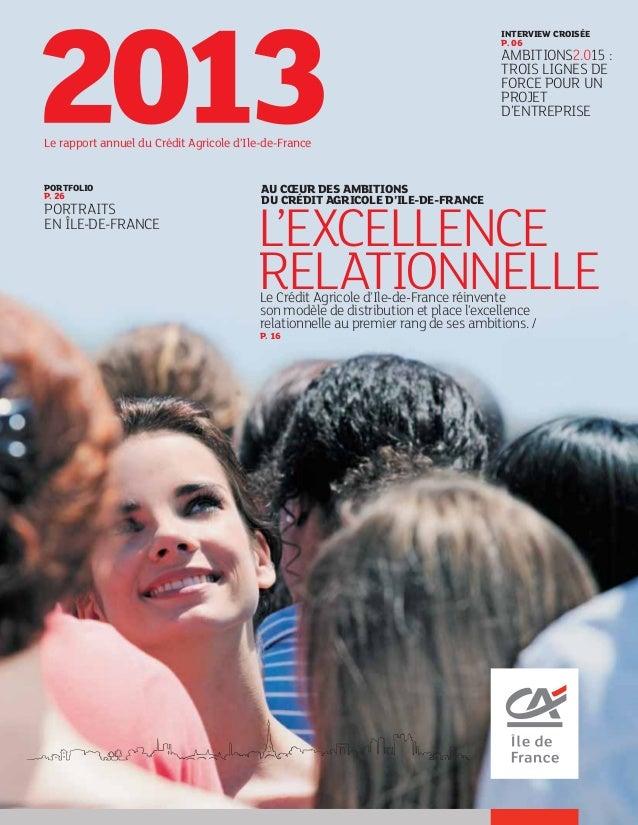 Le rapport annuel du Crédit Agricole d'Ile-de-France Le Crédit Agricole d'Ile-de-France réinvente son modèle de distributi...
