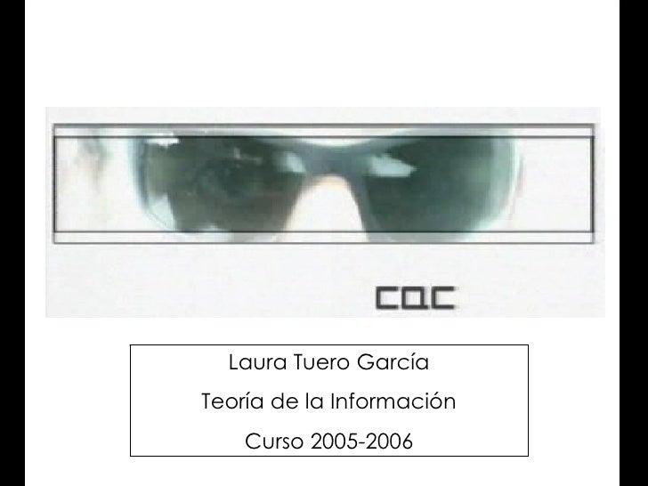 Laura Tuero García Teoría de la Información     Curso 2005-2006