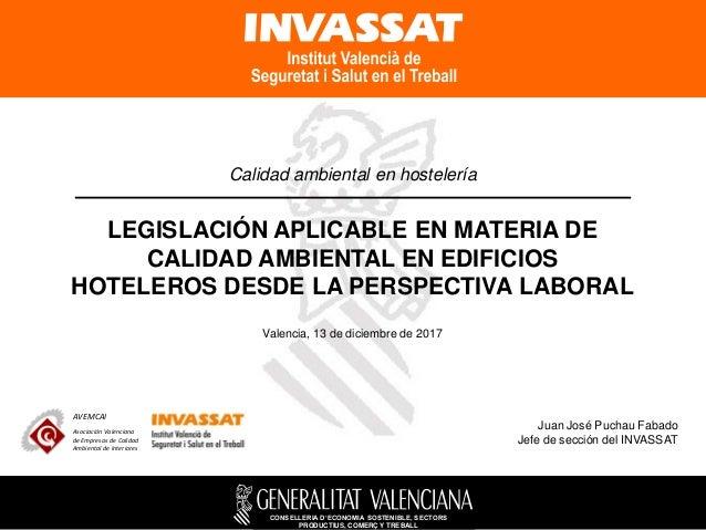 CONSELLERIA D'ECONOMIA SOSTENIBLE, SECTORS PRODUCTIUS, COMERÇ Y TREBALL Calidad ambiental en hostelería LEGISLACIÓN APLICA...
