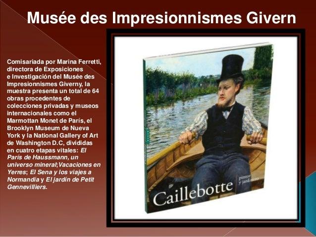 Comisariada por Marina Ferretti, directora de Exposiciones e Investigación del Musée des Impresionnismes Giverny, la muest...