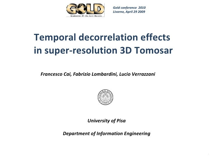 Temporal decorrelation effects  in super-resolution 3D Tomosar Francesco Cai, Fabrizio Lombardini, Lucio Verrazzani  Unive...