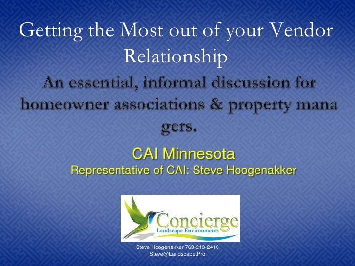 Getting the Most out of your Vendor Relationship<br />An essential, informal discussion for homeowner associations & prope...