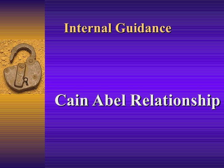 Internal GuidanceCain Abel Relationship