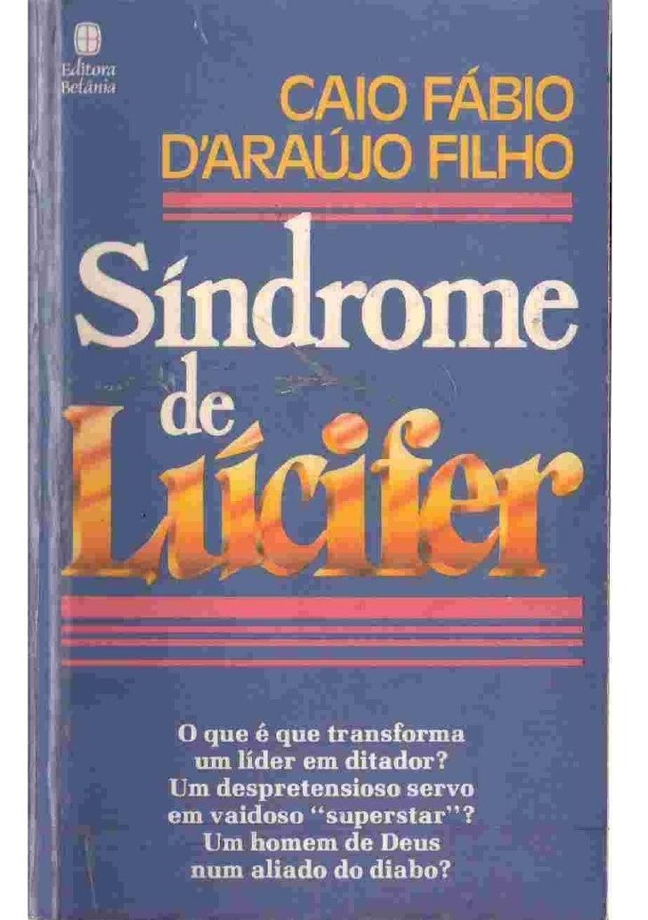 Síndrome de Lúcifer                      Caio Fábio               Digitalizado por Paulo André                   www.semea...