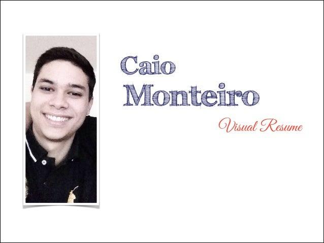 Caio  Monteiro Visual Resume
