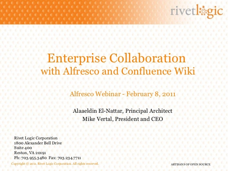 Enterprise Collaboration  with Alfresco and Confluence Wiki Rivet Logic Corporation 1800 Alexander Bell Drive Suite 400 Re...