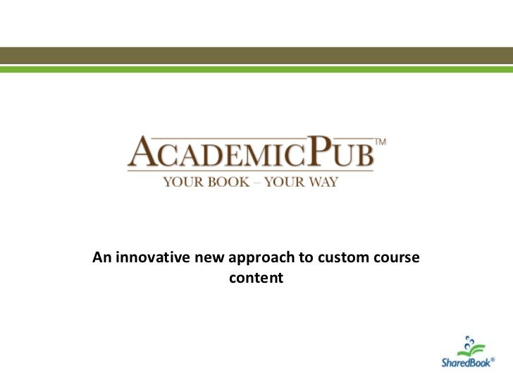 An innovative new approach to custom course                  content
