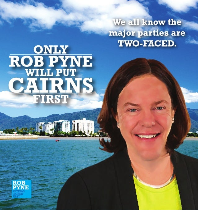 Pyne Cairns Election Brochure  Two Faced Parties