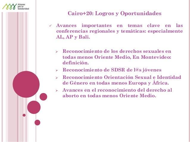 Cairo+20: Logros y Oportunidades  Avances importantes en temas clave en las conferencias regionales y temáticas: especial...