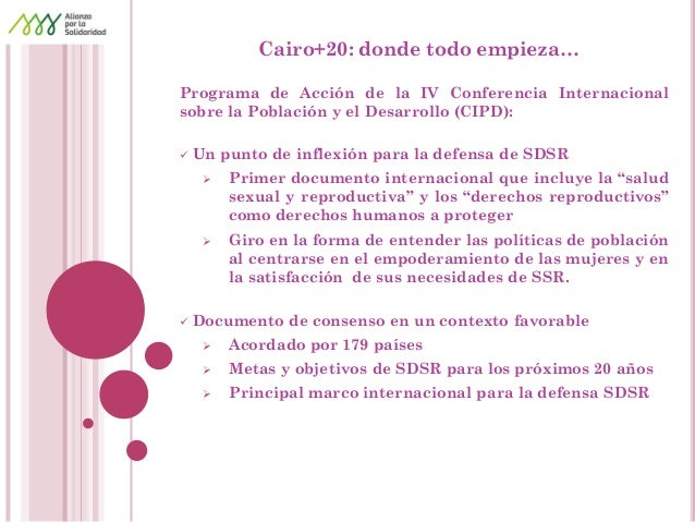 Cairo+20: donde todo empieza…  Programa de Acción de la IV Conferencia Internacional sobre la Población y el Desarrollo (C...