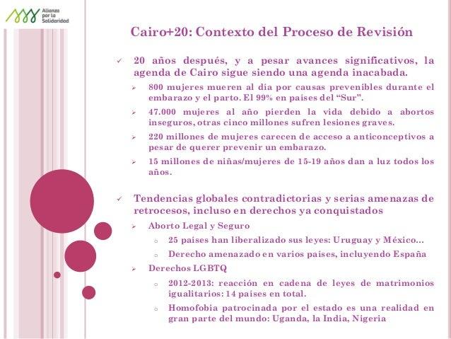 Cairo+20: Contexto del Proceso de Revisión  20 años después, y a pesar avances significativos, la agenda de Cairo sigue s...