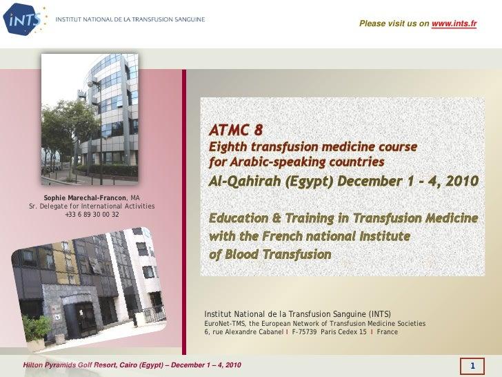 Please visit us on www.ints.fr      Sophie Marechal-Francon, MA Sr. Delegate for International Activities            +33 6...