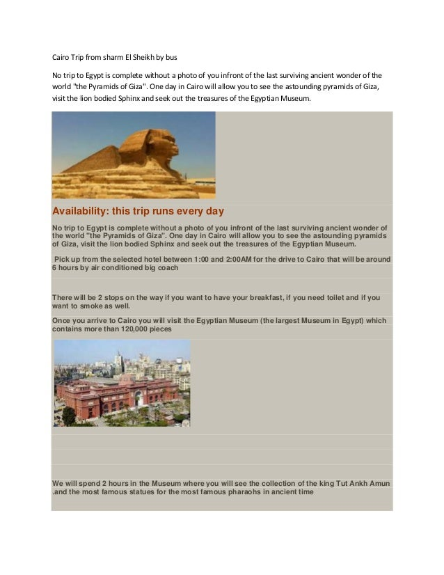 Cairo Trip from sharm El Sheikh by bus No trip to Egypt is complete without a photo of you infront of the last surviving a...