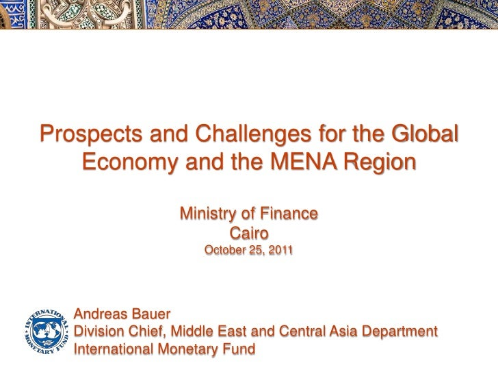Prospects and Challenges for the Global    Economy and the MENA Region                   Ministry of Finance              ...