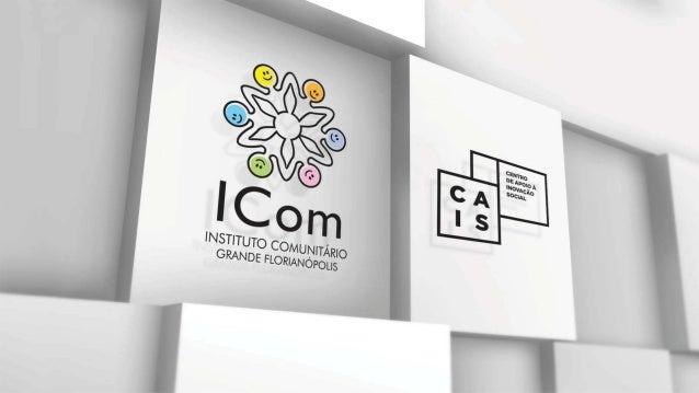 ATUANDO DESDE 2006, O ICom: Tornou-se referência internacional na rede de Fundações Comunitárias. Mobilizou mais de R$ 4,5...