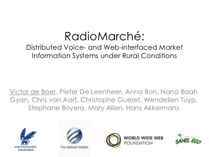 RadioMarché:    Distributed Voice- and Web-interfaced Market      Information Systems under Rural ConditionsVictor de Boer...