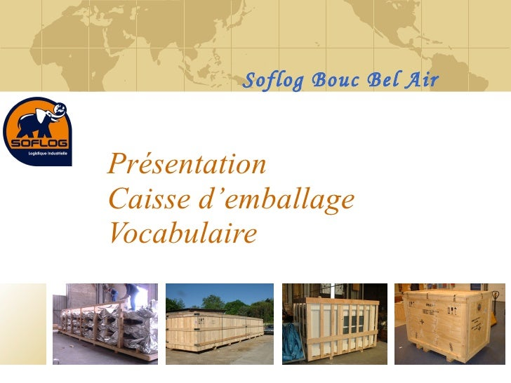 Présentation Caisse d'emballage Vocabulaire Soflog Bouc Bel Air
