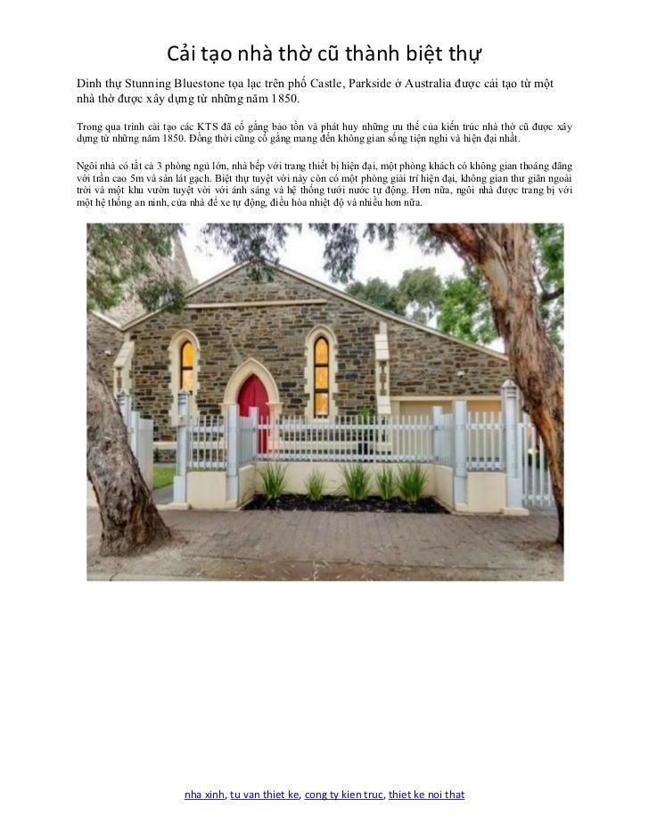 Cải tạo nhà thờ cũ thành biệt thựDinh thự Stunning Bluestone tọa lạc trên phố Castle, Parkside ở Australia được cải tạo từ...
