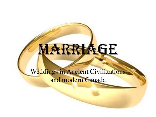 MarriageWeddings in Ancient Civilizationsand modern Canada