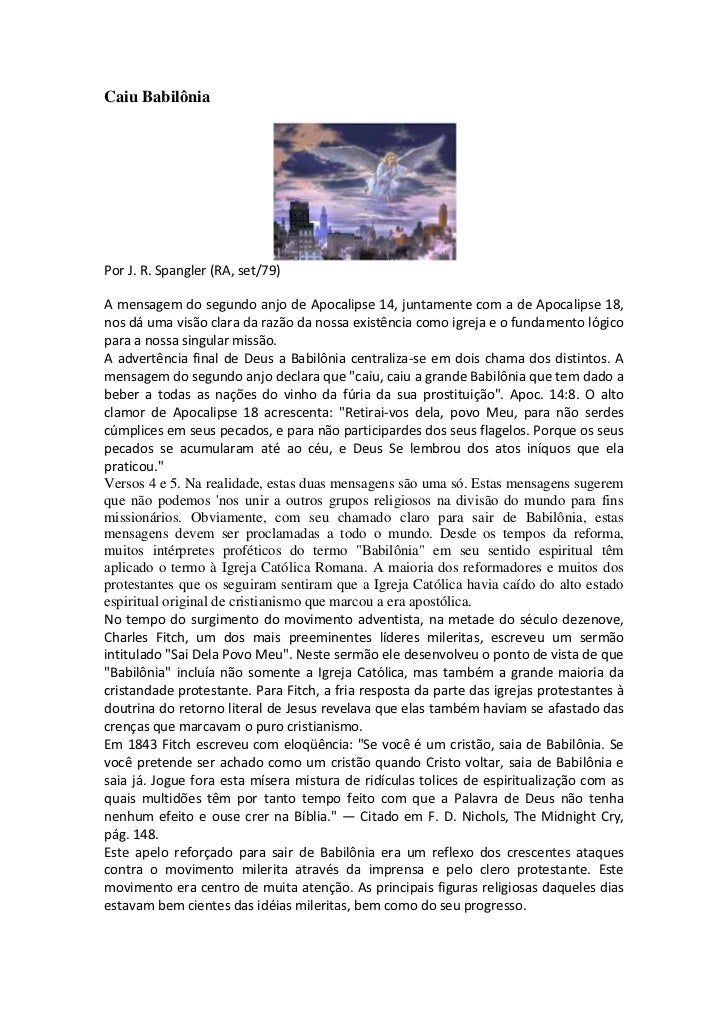 Caiu BabilôniaPor J. R. Spangler (RA, set/79)A mensagem do segundo anjo de Apocalipse 14, juntamente com a de Apocalipse 1...