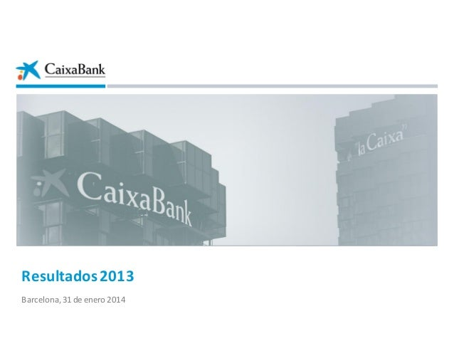 Resultados 2013 Barcelona, 31 de enero 2014