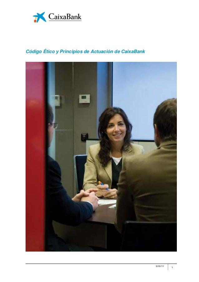 Código Ético y Principios de Actuación de CaixaBank                                                      3/10/11          ...
