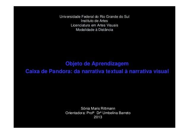 Universidade Federal do Rio Grande do Sul                         Instituto de Artes                   Licenciatura em Art...