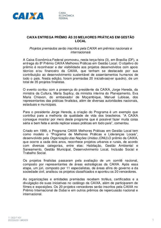CAIXA ENTREGA PRÊMIO ÀS 20 MELHORES PRÁTICAS EM GESTÃO LOCAL Projetos premiados serão inscritos pela CAIXA em prêmios naci...