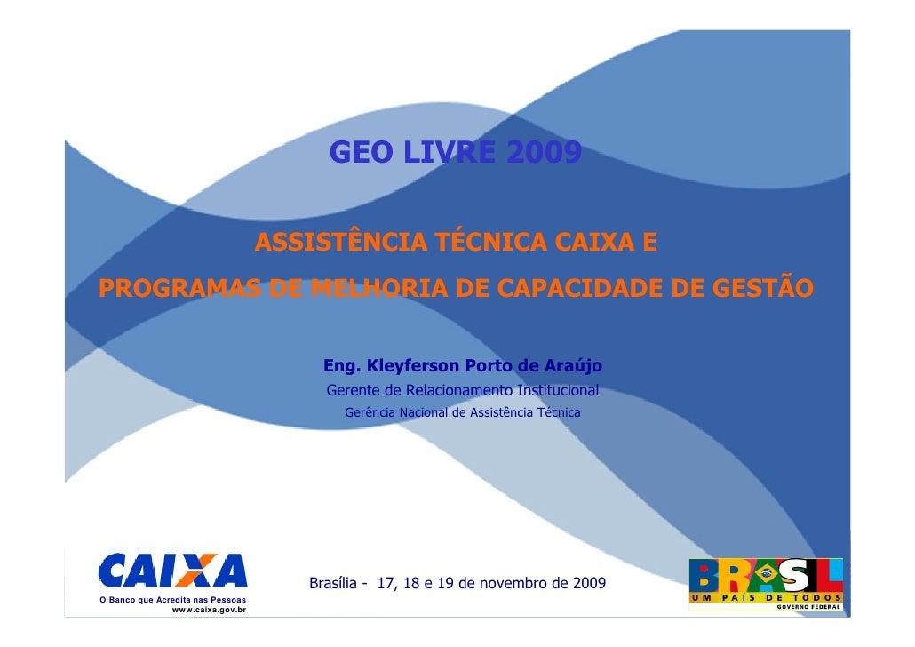 GEO LIVRE 2009                                     ASSISTÊNCIA TÉCNICA CAIXA E PROGRAMAS DE MELHORIA DE CAPACIDADE DE GEST...