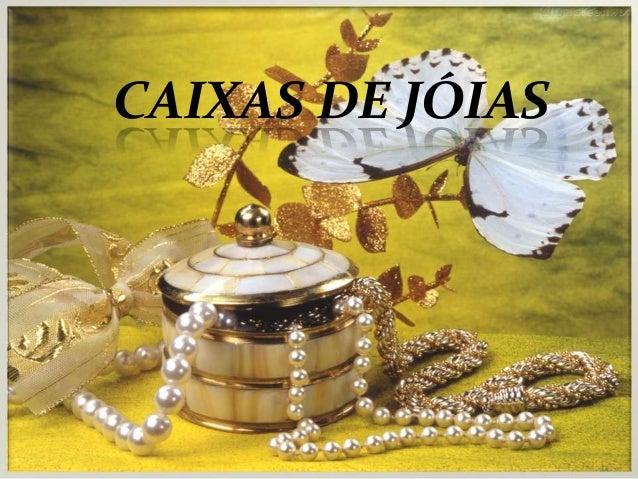 CAIXAS DE JÓIAS JÓIAS CAIXAS DE